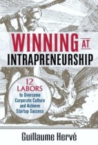 A Proven Approach to Building Intrapreneurship